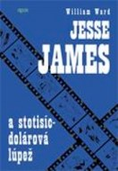 William Ward, Jesse James a stotisícdolárová lúpež