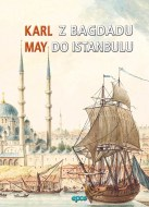 Karl May, Z Bagdadu do Istanbulu
