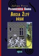 Pelendreková banda - Akcia Žltý drak, Julian Press